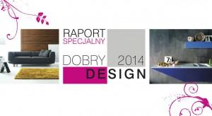 Prawie czterystu zaproszonych gości, dyskusje o designie i wyposażeniu wnętrz z udziałem polskich projektantów, producentów i promotorów designu oraz uroczysta gala wręczenia tytułów Dobry Design 2014. Przedstawiamy raport specjalny z organizowa