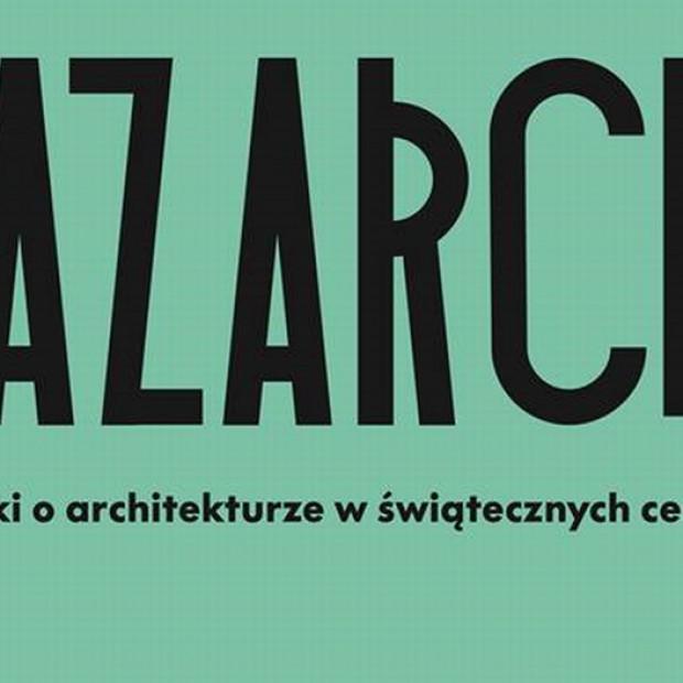 Bazarch - weź udział w targach książek o architekturze