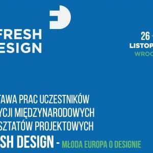 Wystawa Fresh Design – Młoda Europa o designie