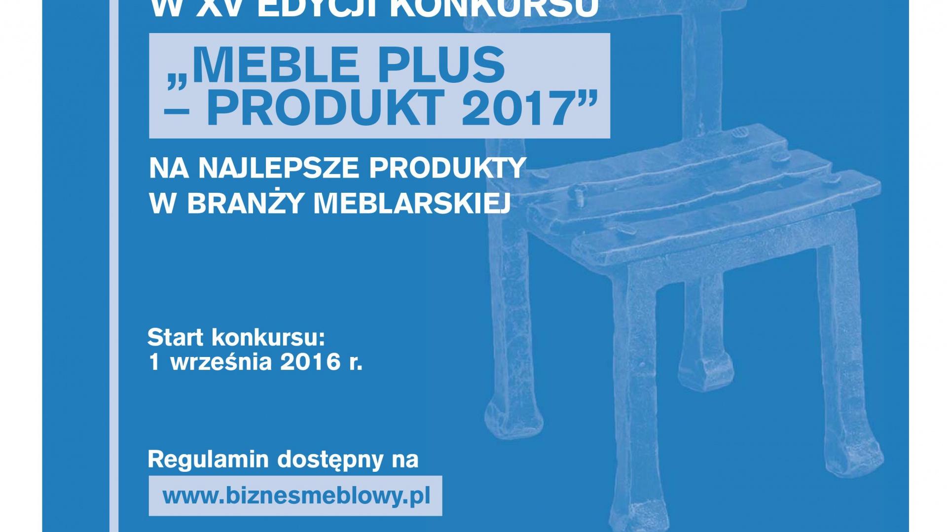 """Rozpoczęła się już XV edycja konkursu """"Meble Plus – Produkt Roku"""". Zapraszamy do udziału i zgłaszania produktów w 16 kategoriach konkursowych."""