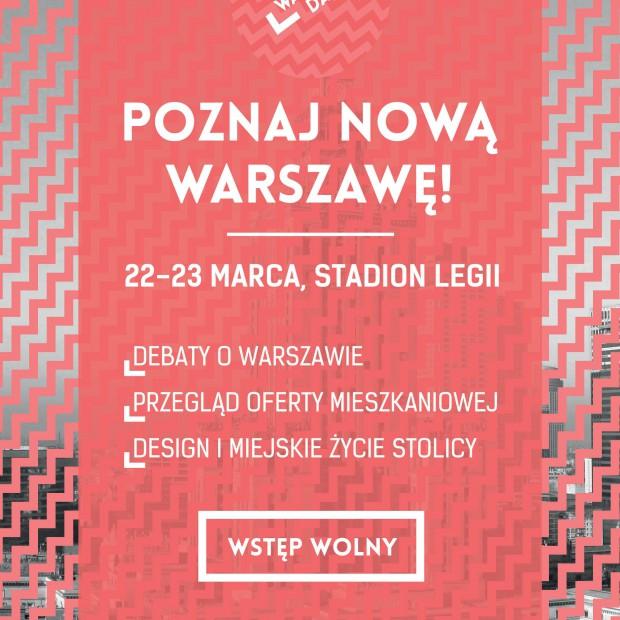 """Warsaw Days """"(Za)mieszkam w Warszawie"""" - już od 21 marca"""