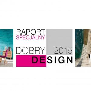 Zapraszamy do przeczytania naszego Raportu Specjalnego Dobry Design 2015!