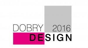 Dobry Design 2016 już rozpoczęty! Jak co roku wyłonimy najciekawsze produkty z zakresu wyposażenia i wystroju wnętrz.