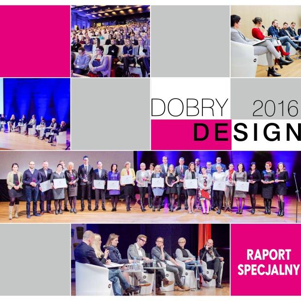 Dobry Design 2016: zobaczcie Raport Specjalny