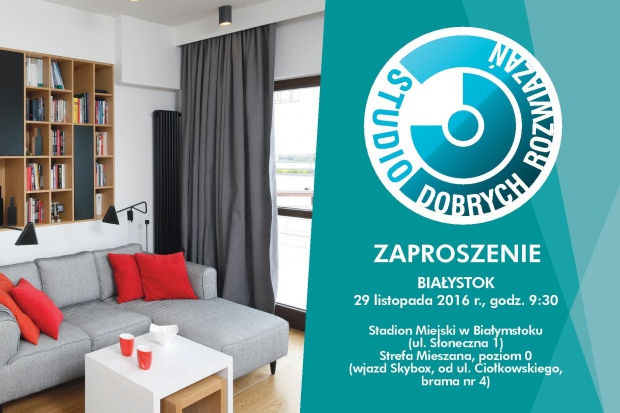 Studio Dobrych Rozwiązań po raz drugi zawita do Białegostoku. Zapraszamy 29 listopada do stolicy Podlasia na spotkanie z dobrym wzornictwem, oryginalnymi pomysłami oraz cenionymi architektami. Zajmujecie się fachowo projektowaniem wnętrz? Musicie ta