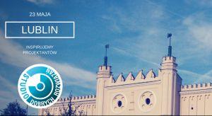 Studio Dobrych Rozwiązań po raz trzeci będzie gościć w Lublinie! Już 23 maja zapraszamy na rozmowę o dobrym wzornictwie i trendach.