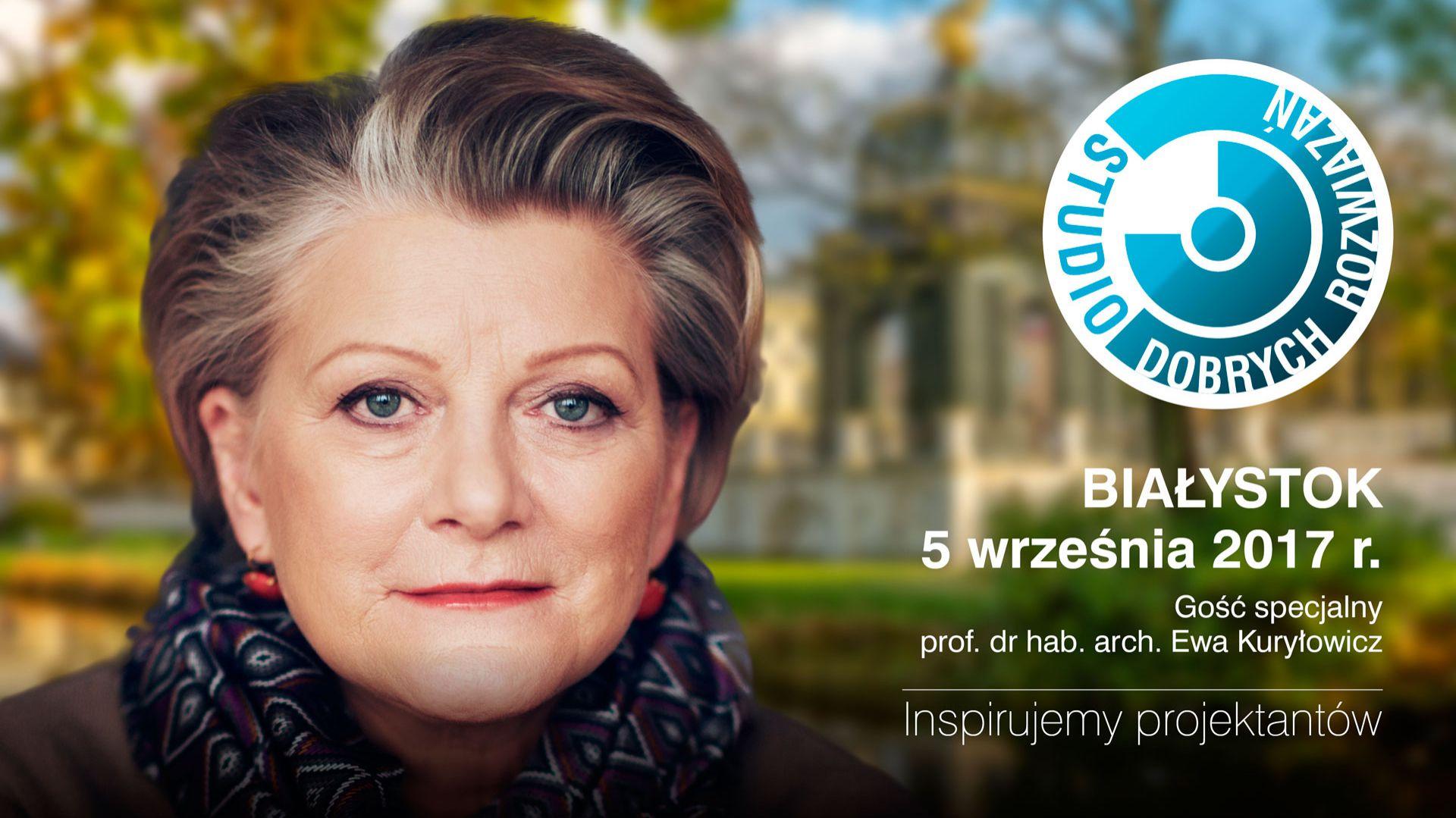 Ewa Kuryłowicz gościem specjalnym Studia Dobrych Rozwiązań w Białymstoku