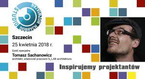 Już 25 kwietnia gościem specjalnym szczecińskiego spotkania dla projektantów z cyklu Studio Dobrych Rozwiązań będzie architekt Tomasz Sachanowicz -właściciel pracowni S.LAB architektura i autor bloga Architektura w Szczecinie.