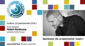 Gościem specjalnym Studia Dobrych Rozwiązań w Krakowie będzie Robert Konieczny, jeden z najwybitniejszych i najbardziej utytułowanych polskich architektów. Już 24 października szef biura KWK Promes opowie o swoich doświadczeniach z pracy architek