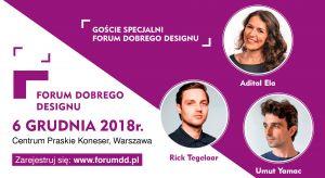 Projektowanie zrównoważone to główny wątek tematyczny tegorocznego Forum Dobrego Designu, które już 6 grudnia odbędzie się w Warszawie.Spotkanie rozpoczną wystąpienia Gości Specjalnych:Adital Eli z Izraela, Umuta Yamata z Wielkiej Brytanii