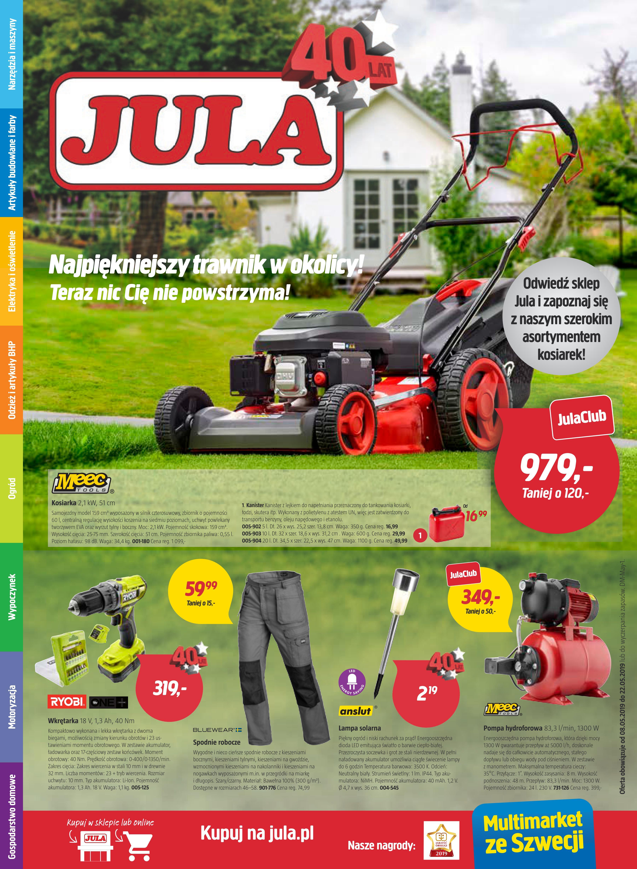 Zapraszamy do przejrzenia aktualnych ofert promocyjnych z marketów JULA. Gazetka ważna od 8 do 22 maja 2019r. Znajdziesz w niej promocyjne ceny i obniżki na narzędzia, oświetlenie, odśnieżarki, AGD, ozdoby świąteczne i inne akcesoria.
