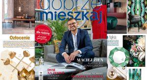 Gwiazdą najnowszego wydania magazynu Dobrze Mieszkaj (6-2019) będzie Maciej Zień. Jeden z najbardziej znanych i cenionych projektantów mody i wnętrz w Polsce zaprosił nas do swego warszawskiego apartamentu.