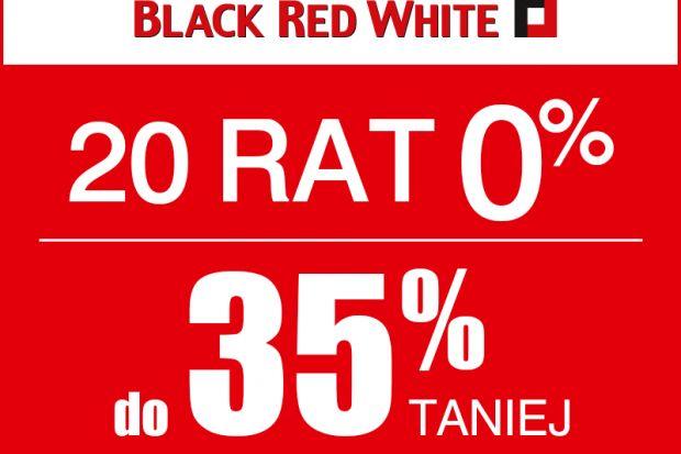 Raty 0% na wszystko i promocje nawet do 35% w Black Red White