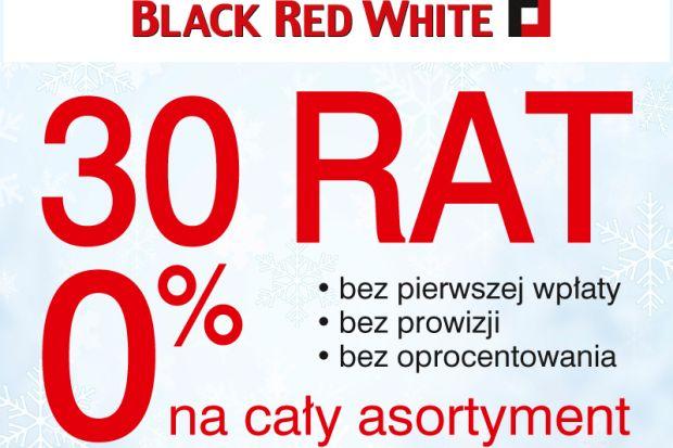 30 rat 0% na cały asortyment i ceny niższe do 27% w Black Red White