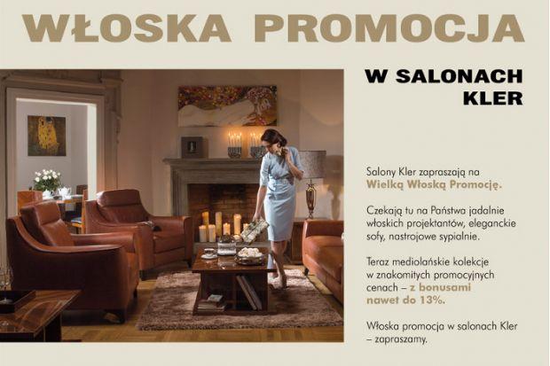 Salony Kler zapraszają na Wielką Włoską Promocję. Czekają na Państwa jadalnie włoskich projektantów, eleganckie sofy, nastrojowe sypialnie.