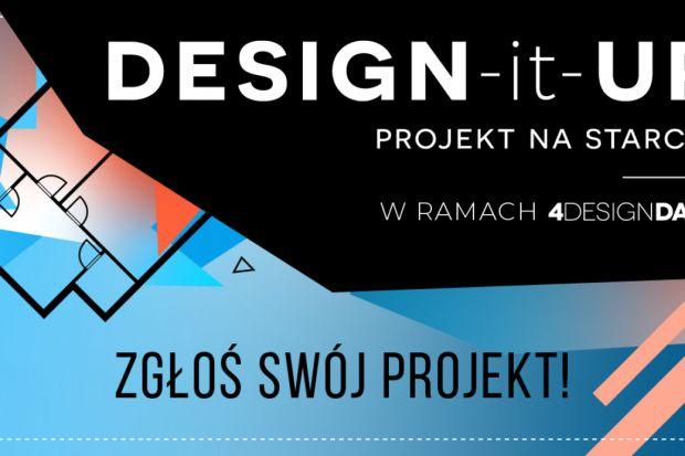Rusza II edycja konkursu DESIGN-it-UP – PROJEKT NA STARCIE! Zapraszamy do udziału!