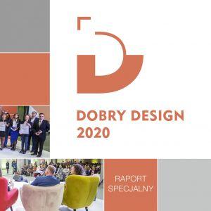 Dobry Design 2020: zobacz raport specjalny