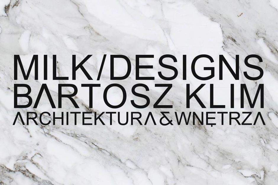MILK DESIGNS Bartosz Klim