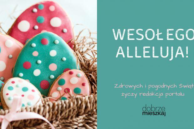 Życzy redakcja Dobrzemieszkaj.pl!